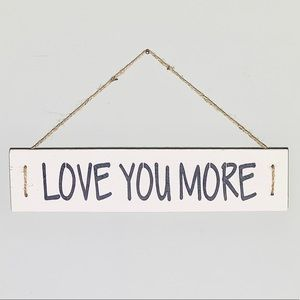 I love you more Wooden Sign